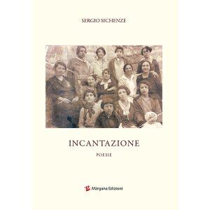 Incantazione | Sergio Sichenze | Margana Edizioni Trapani