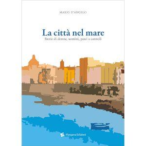 La città nel mare | Mario D'Angelo | Margana Edizioni Trapani