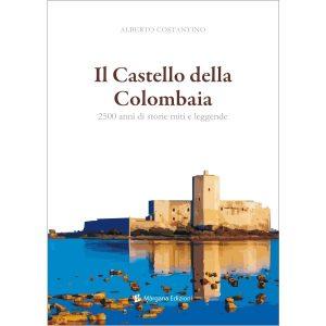 il castello della colombaia di alberto costantino - margana edizioni